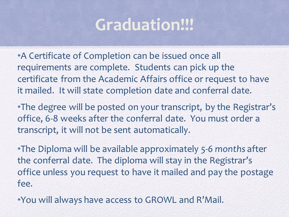 Graduation!!. A Certificate of Completion can be issued once all requirements are complete.