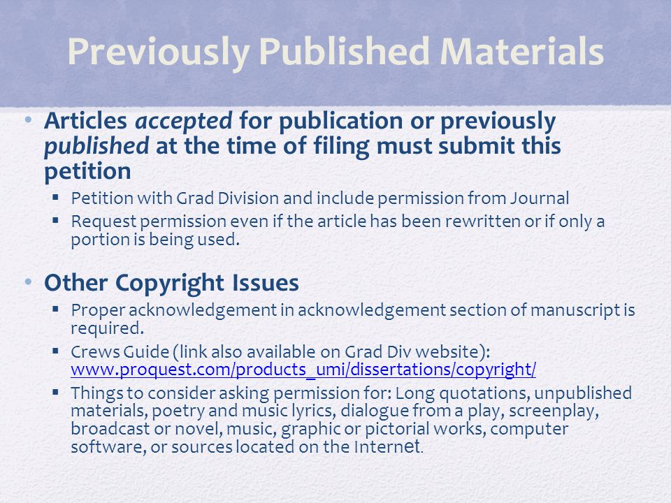 Previously Published Materials Articles accepted for publication or previously published at the time of filing must submit this petition  Petition with Grad Division and include permission from Journal  Request permission even if the article has been rewritten or if only a portion is being used.