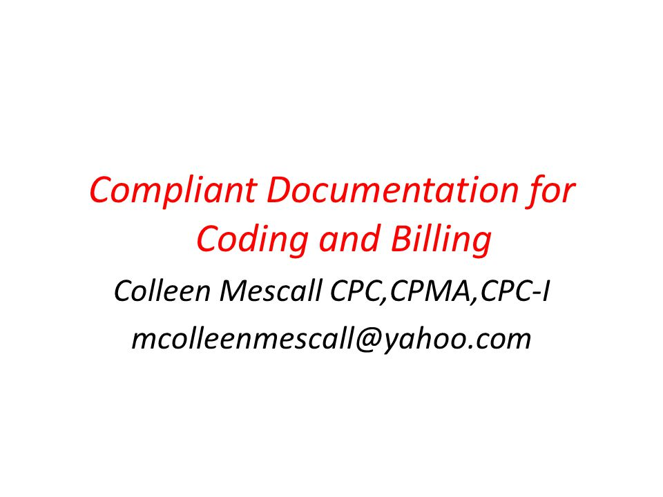 Correct Diagnosis Coding Basic Documentation Rules to Code by for Physician Practices When coding from the medical record or source document only code those items clearly stated; DO NOT code anything listed as possible , probable , maybe , suspected