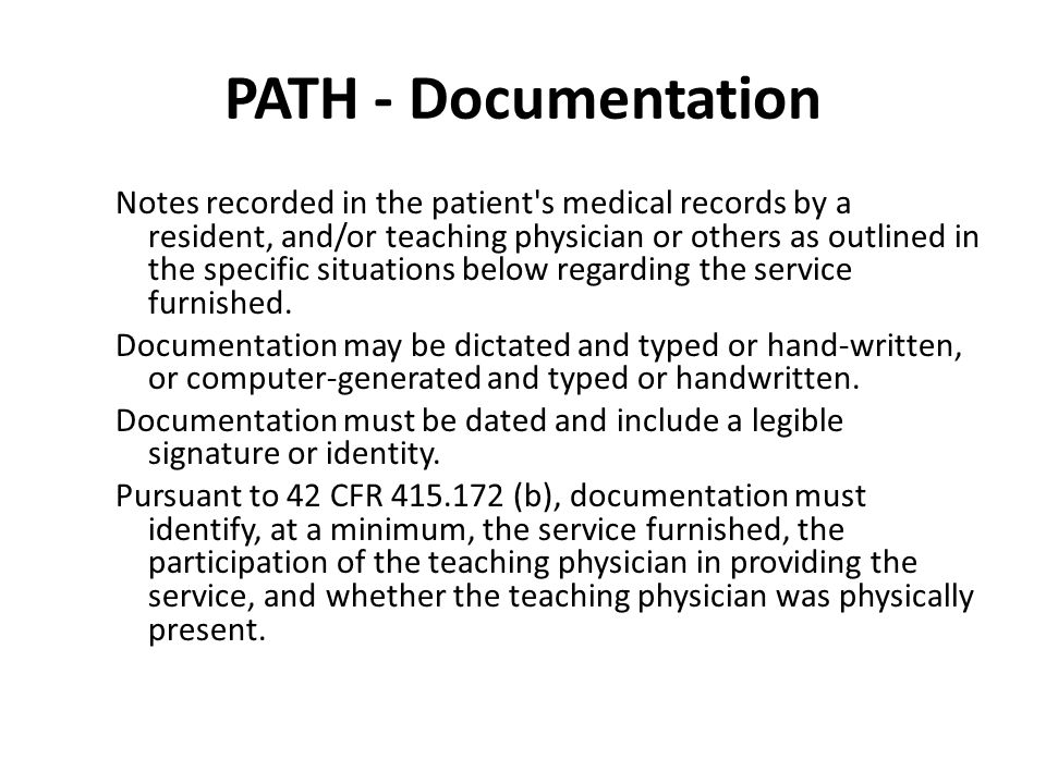 PATH - Documentation Notes recorded in the patient's medical records by a resident, and/or teaching physician or others as outlined in the specific si