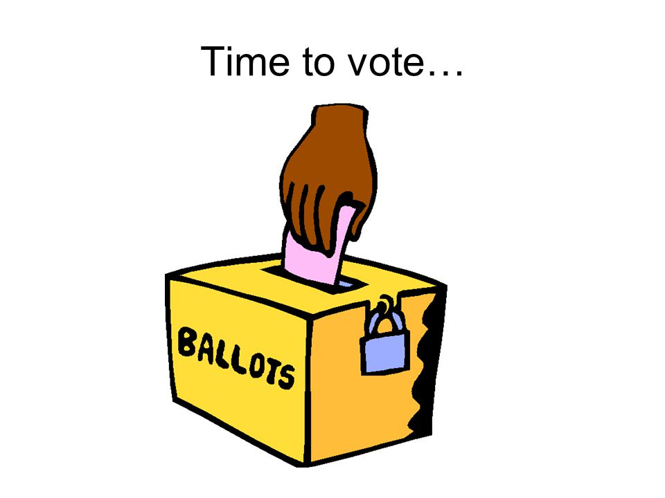 Time to vote…