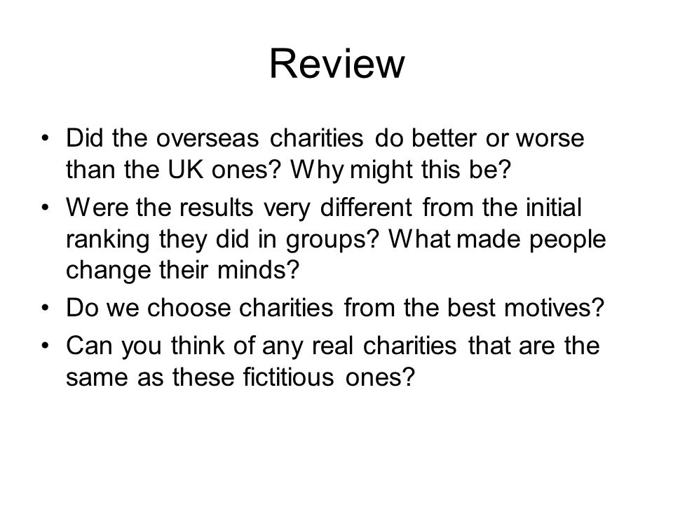 Review Did the overseas charities do better or worse than the UK ones.