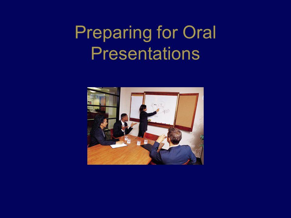 Preparing for Oral Presentations