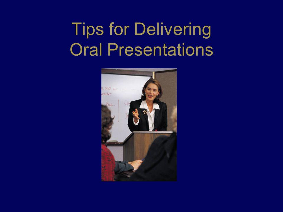 Tips for Delivering Oral Presentations