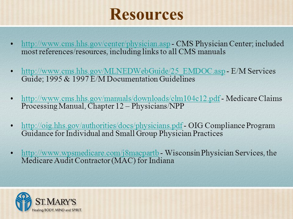 Resources http://www.cms.hhs.gov/center/physician.asp - CMS Physician Center; included most references/resources, including links to all CMS manualsht