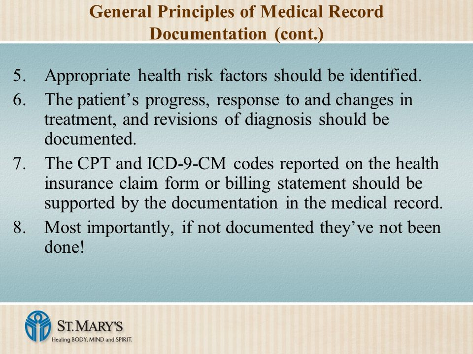 General Principles of Medical Record Documentation (cont.) 5.Appropriate health risk factors should be identified.