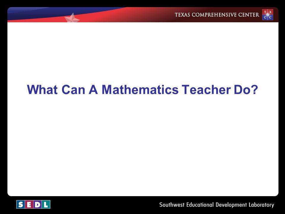 What Can A Mathematics Teacher Do?