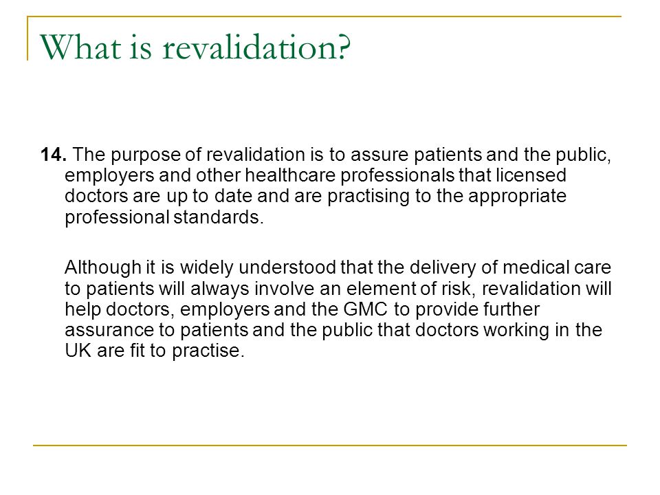 What is revalidation. 14.