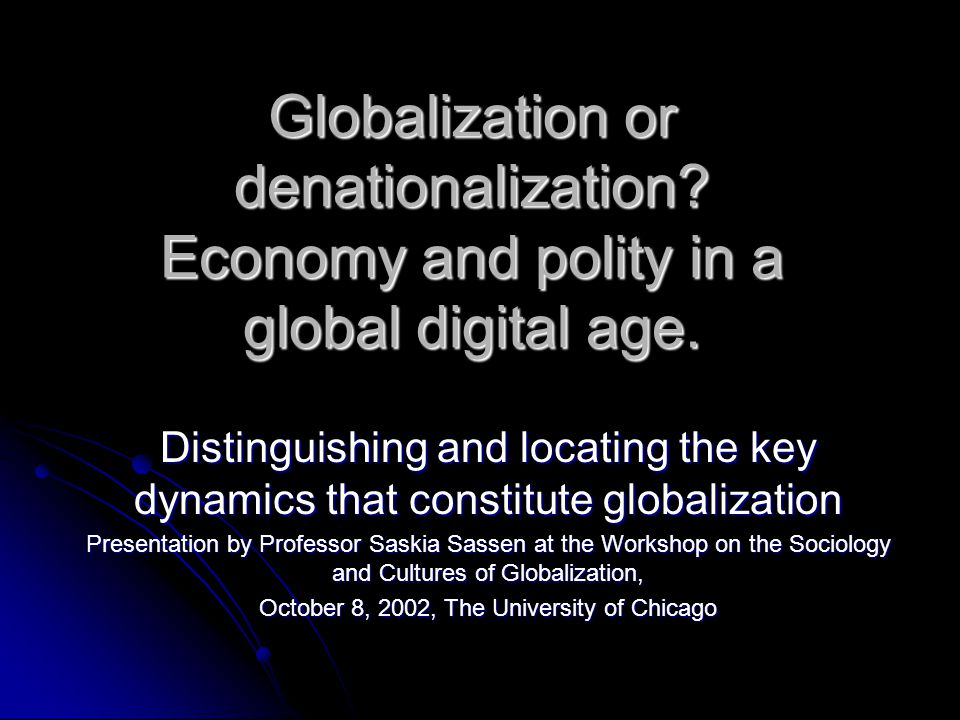 What is it we are trying to name with the term globalization.