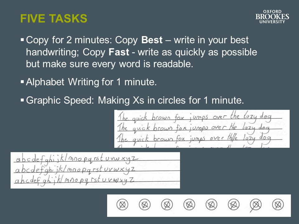 FIVE TASKS  Copy for 2 minutes: Copy Best – write in your best handwriting; Copy Fast - write as quickly as possible but make sure every word is read