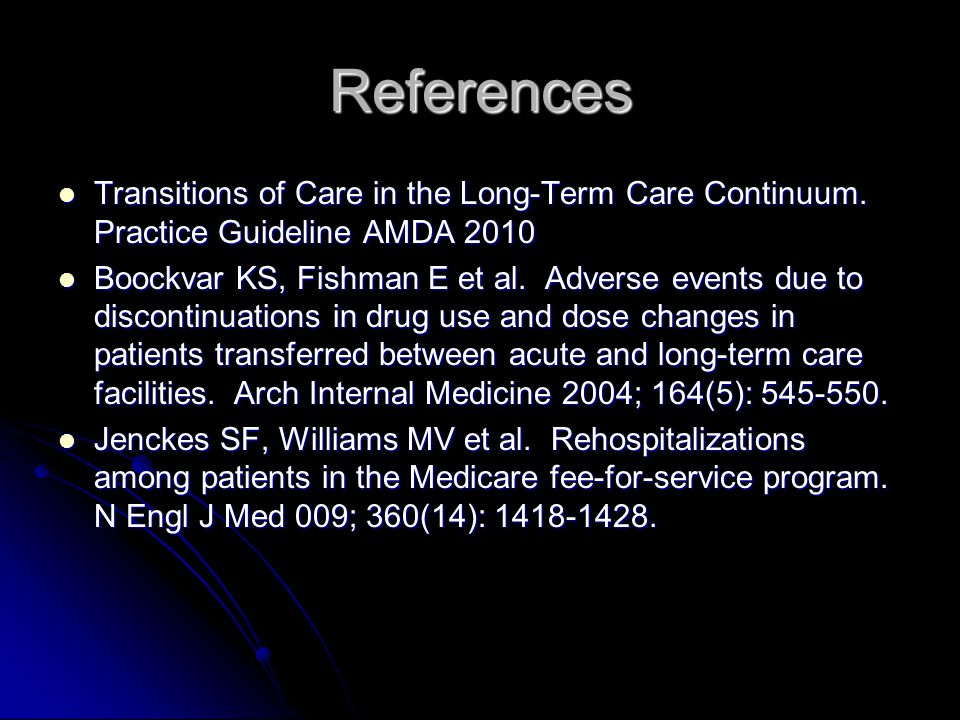 References Transitions of Care in the Long-Term Care Continuum.