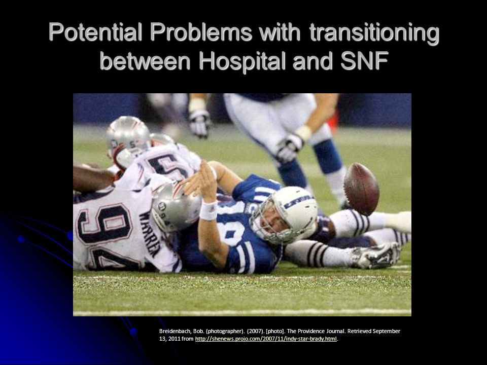 Potential Problems with transitioning between Hospital and SNF Breidenbach, Bob.