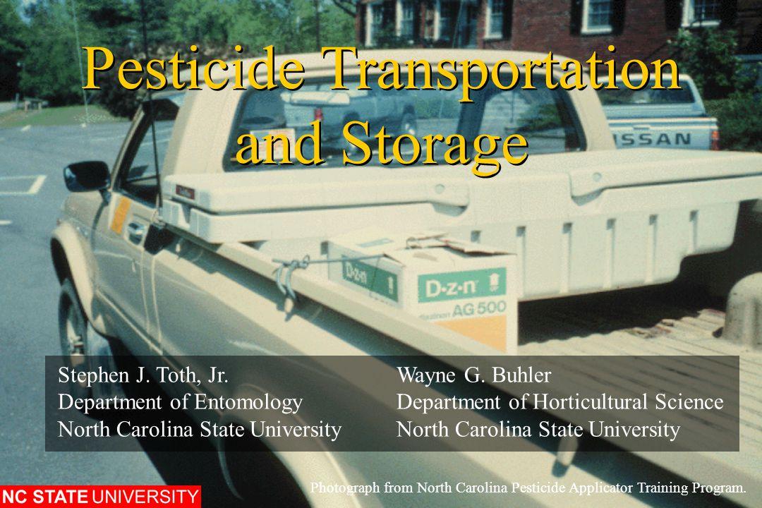 Pesticide Transportation and Storage Photograph from North Carolina Pesticide Applicator Training Program.