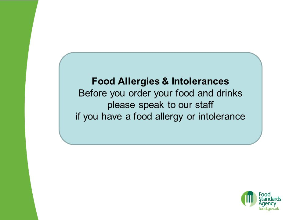 Food Allergies & Intolerances Before you order your food and drinks please speak to our staff if you have a food allergy or intolerance
