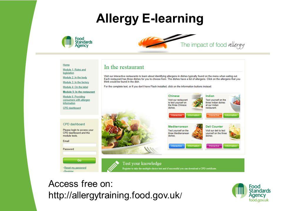 Allergy E-learning Access free on: http://allergytraining.food.gov.uk /