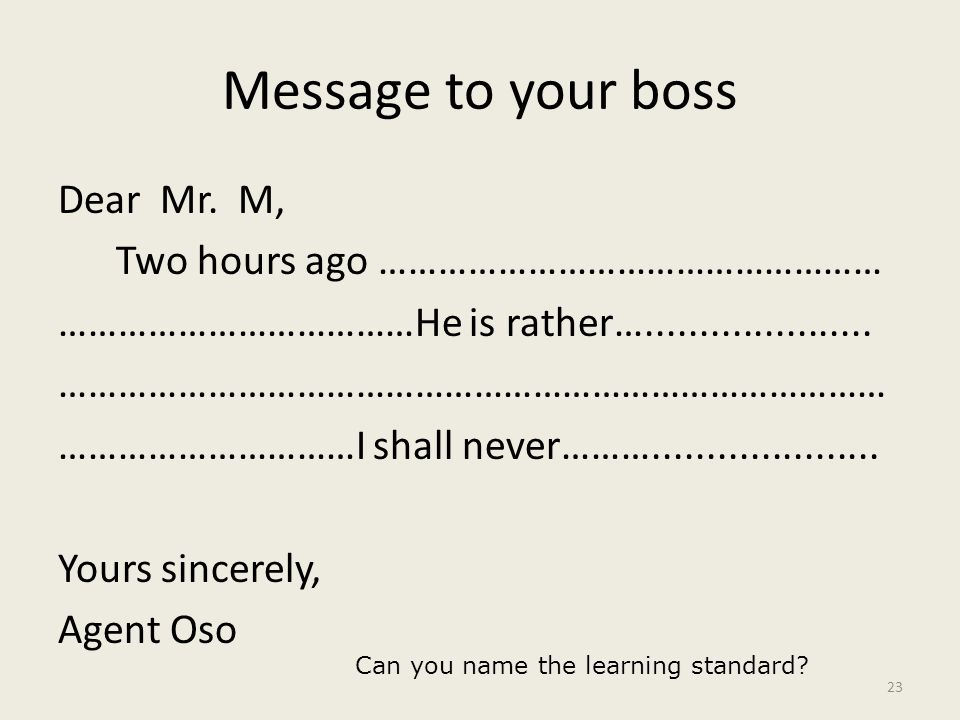 Message to your boss Dear Mr.