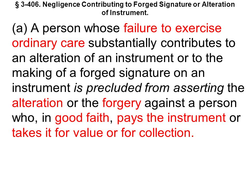 § 3-406. Negligence Contributing to Forged Signature or Alteration of Instrument.