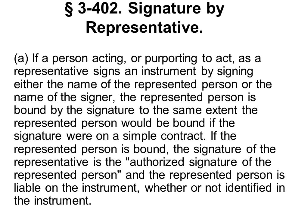 § 3-402. Signature by Representative.