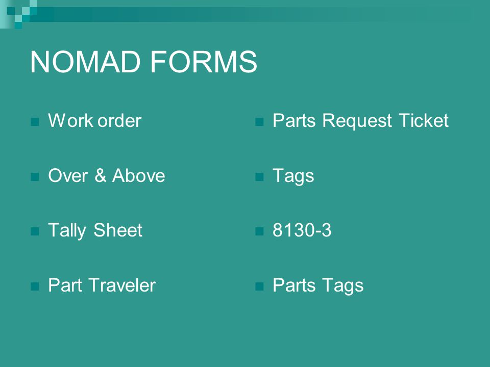 NOMAD FORMS Work order Over & Above Tally Sheet Part Traveler Parts Request Ticket Tags 8130-3 Parts Tags