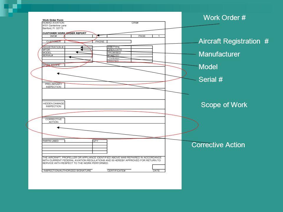 Work Order # Aircraft Registration # Manufacturer Model Serial # Scope of Work Corrective Action