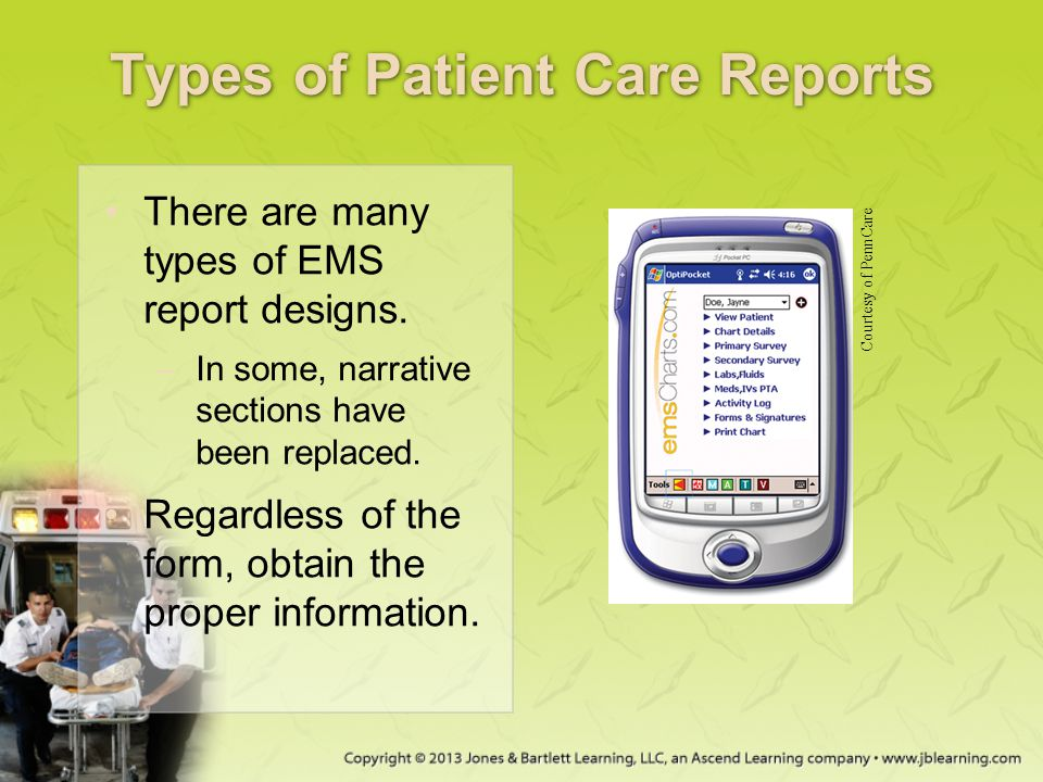 Types of Patient Care Reports There are many types of EMS report designs.