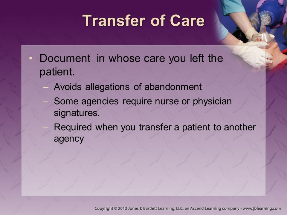 Transfer of Care Document in whose care you left the patient.