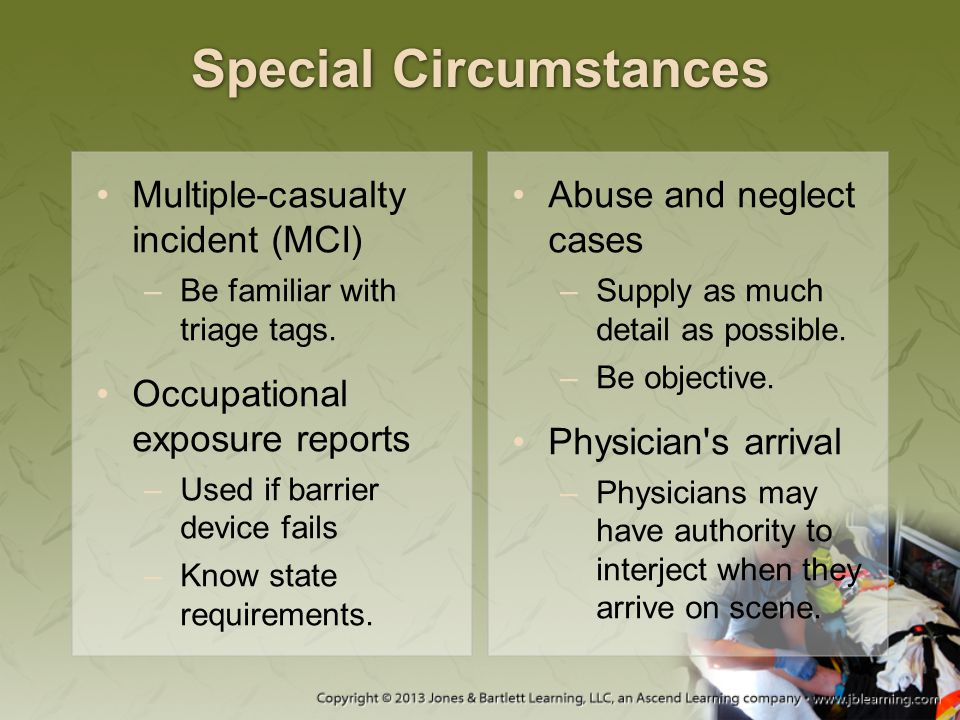 Special Circumstances Multiple-casualty incident (MCI) –Be familiar with triage tags.