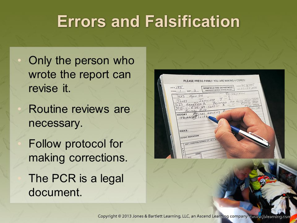 Errors and Falsification Only the person who wrote the report can revise it. Routine reviews are necessary. Follow protocol for making corrections. Th