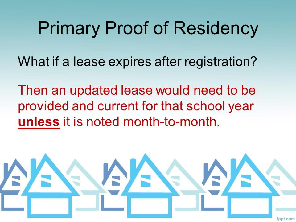 Primary Proof of Residency What if a lease is month to month.