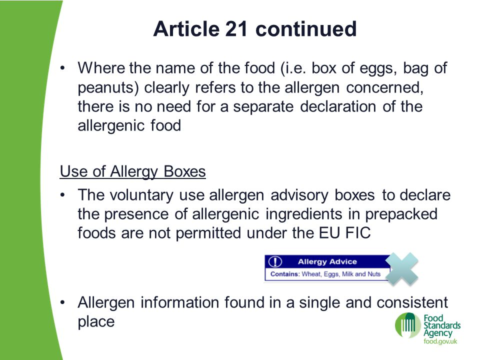 Article 21 continued Where the name of the food (i.e. box of eggs, bag of peanuts) clearly refers to the allergen concerned, there is no need for a se