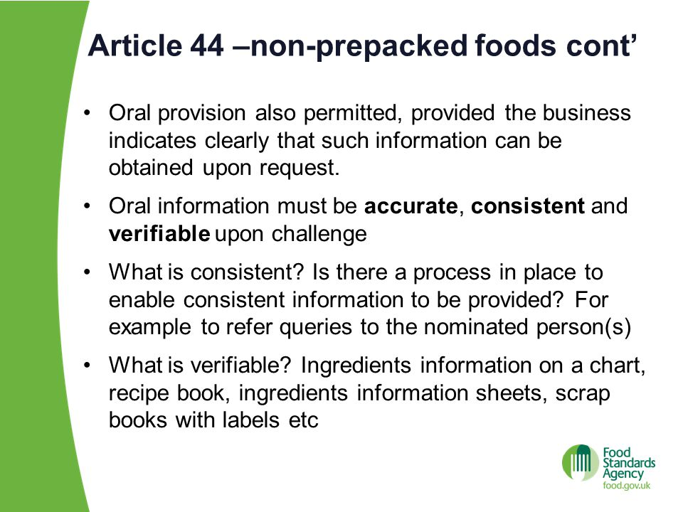 Article 44 –non-prepacked foods cont' Oral provision also permitted, provided the business indicates clearly that such information can be obtained upon request.
