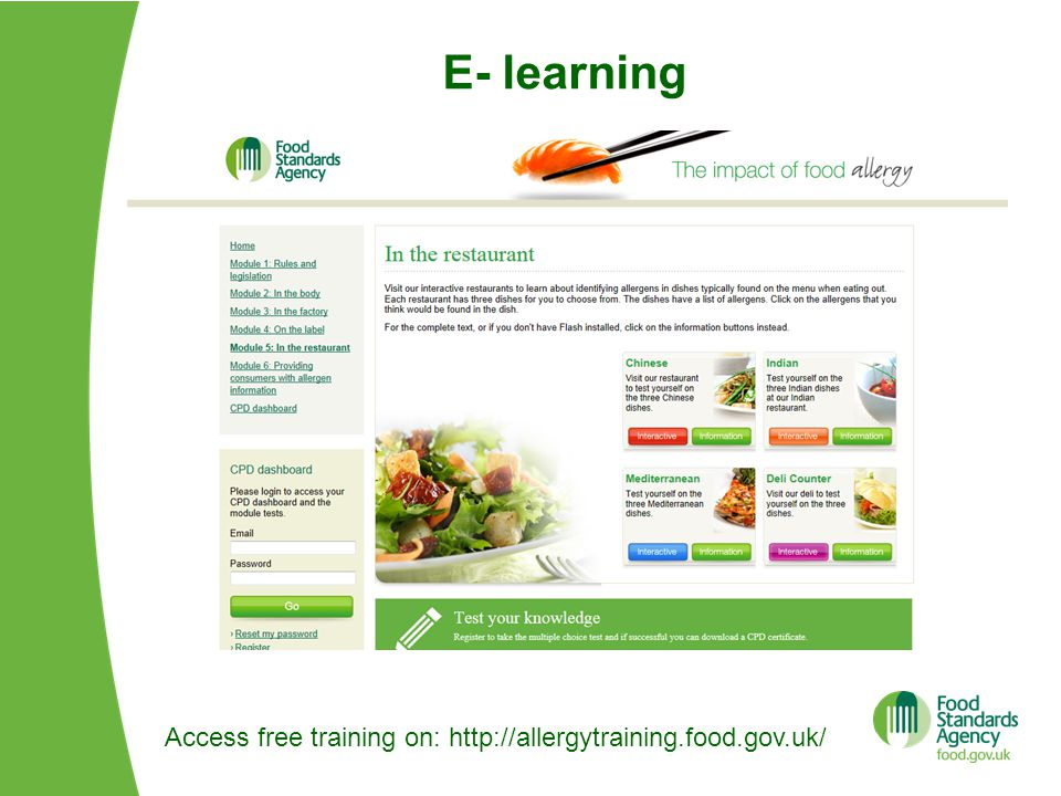 E- learning Access free training on: http://allergytraining.food.gov.uk/