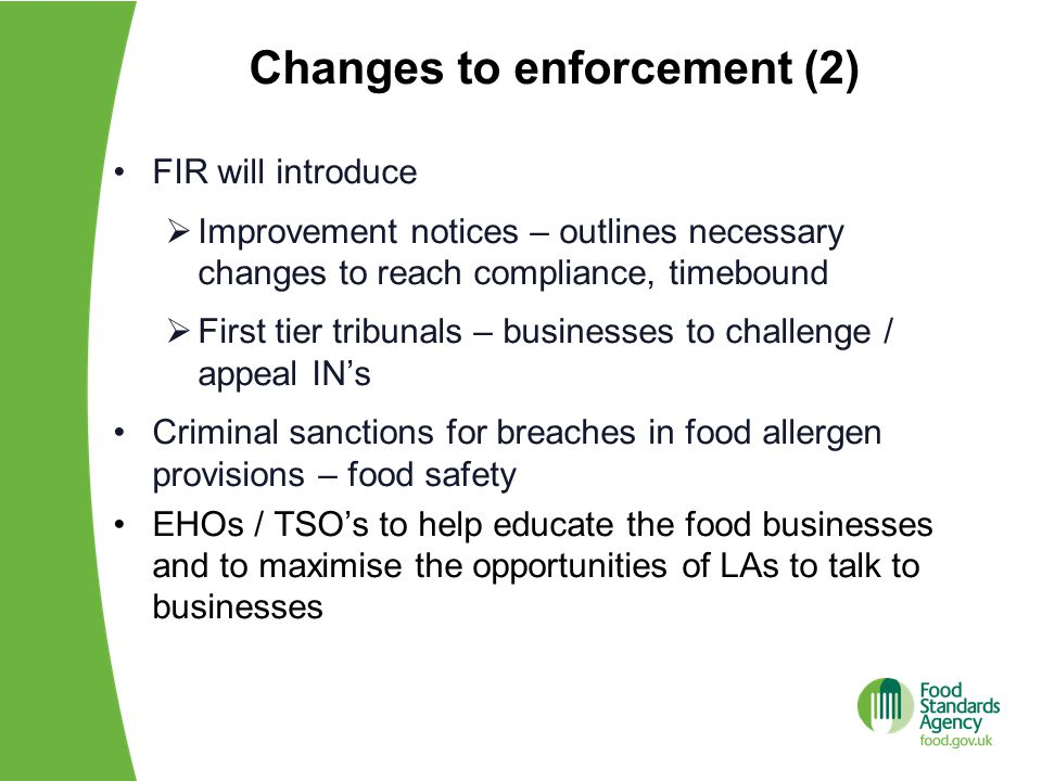 Changes to enforcement (2) FIR will introduce  Improvement notices – outlines necessary changes to reach compliance, timebound  First tier tribunals