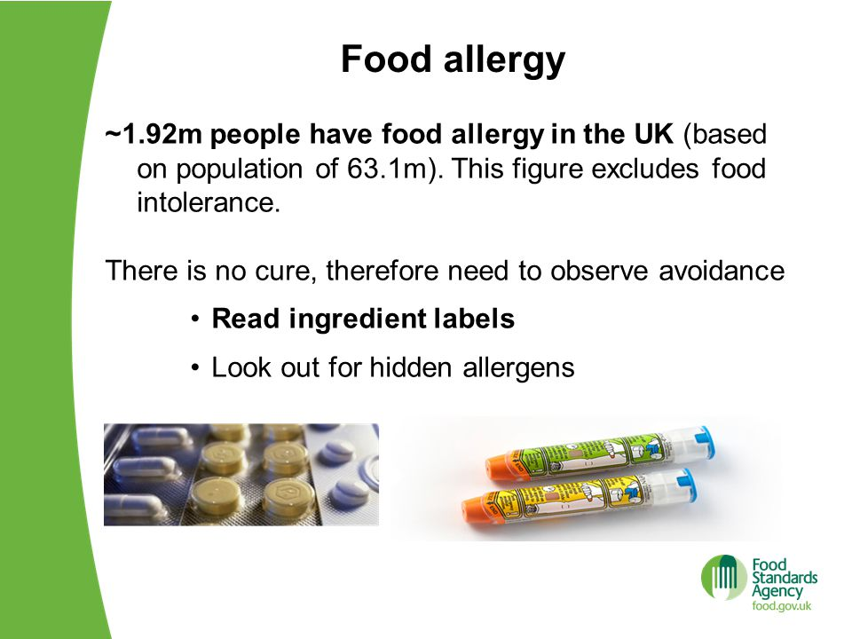 Food allergy ~1.92m people have food allergy in the UK (based on population of 63.1m). This figure excludes food intolerance. There is no cure, theref