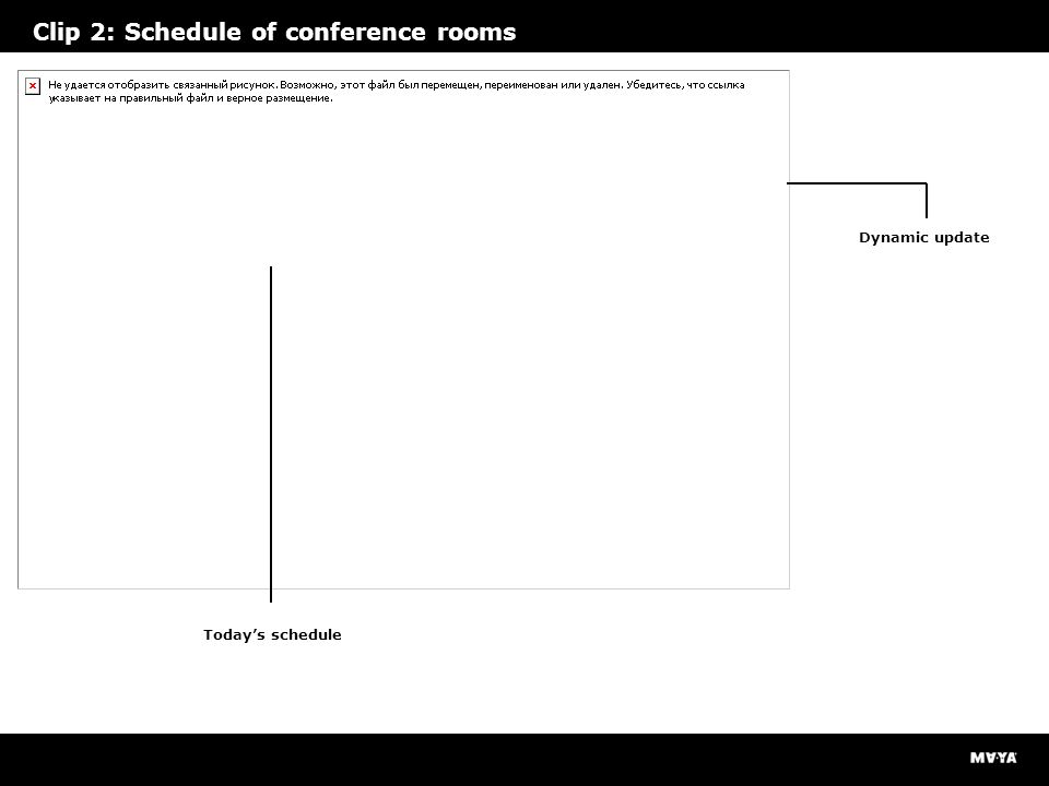Clip 2: Schedule of conference rooms Today's schedule Dynamic update
