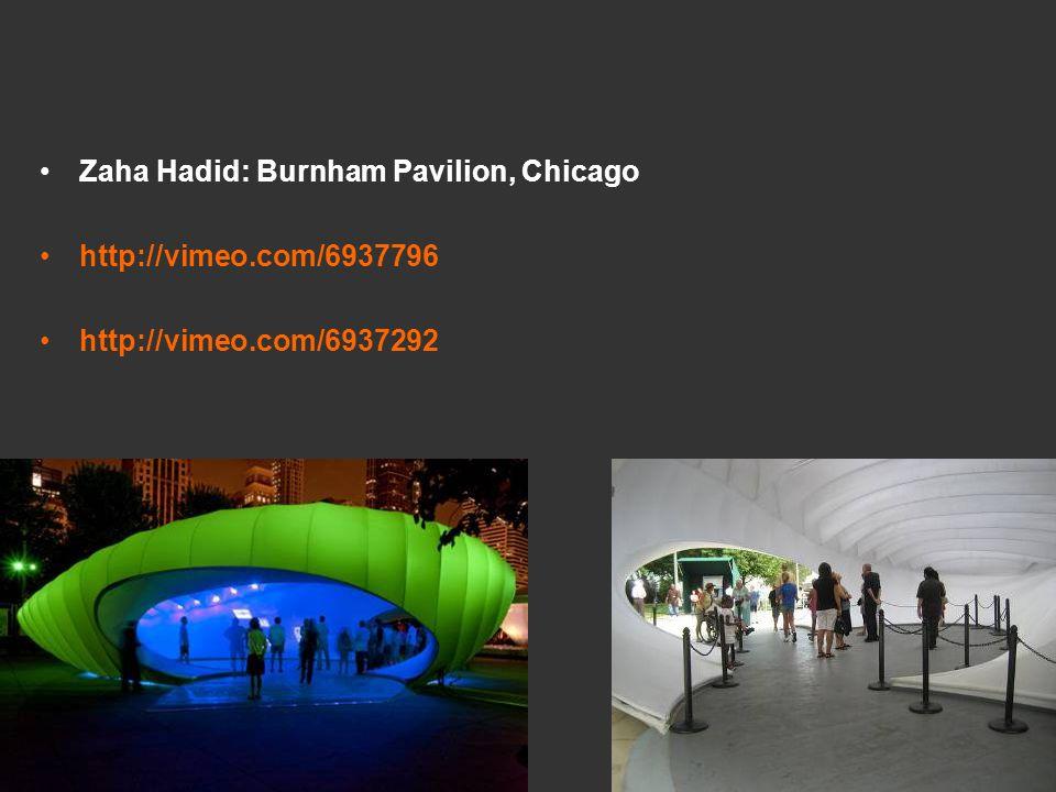 Zaha Hadid: Burnham Pavilion, Chicago http://vimeo.com/6937796 http://vimeo.com/6937292