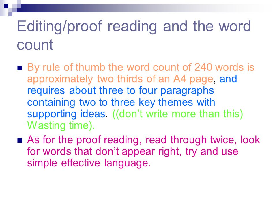 Editing/proof reading and the word count By rule of thumb the word count of 240 words is approximately two thirds of an A4 page, and requires about th
