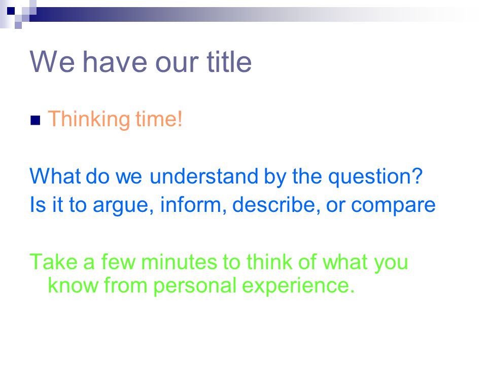 We have our title Thinking time.What do we understand by the question.