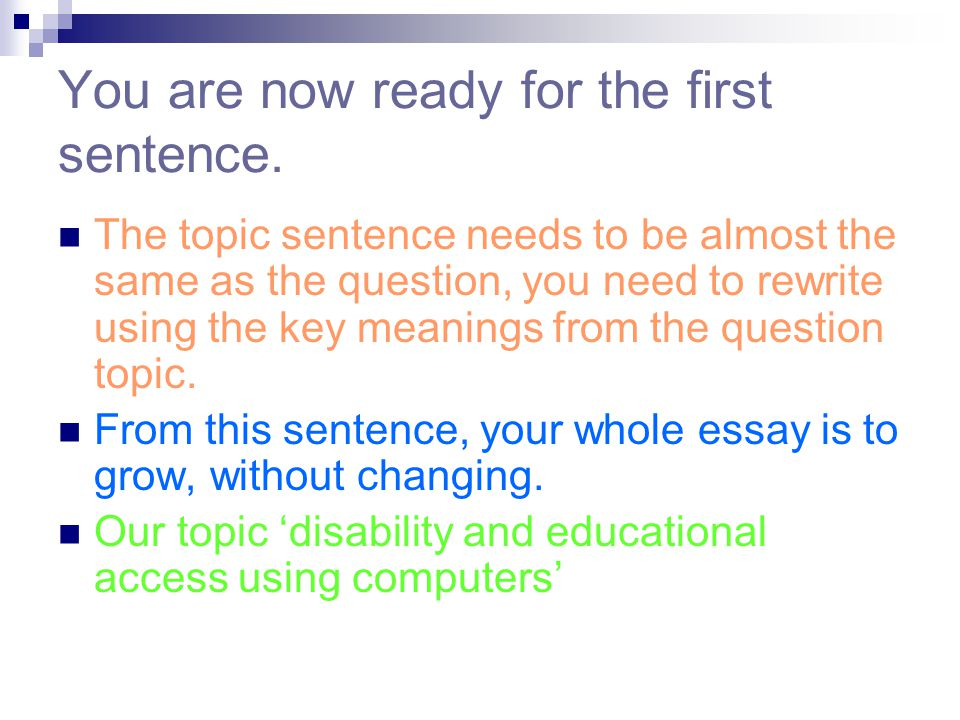 You are now ready for the first sentence.