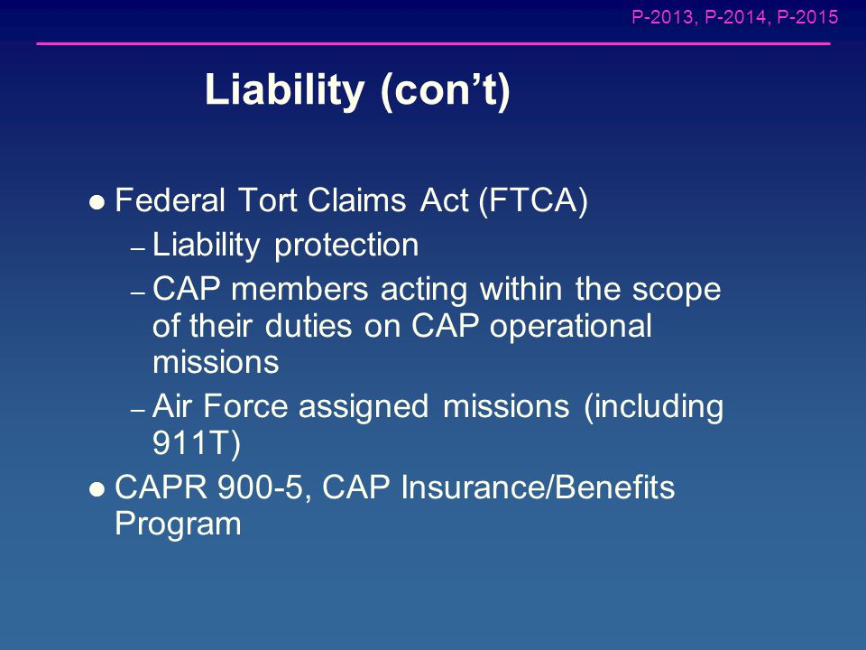 P-2013, P-2014, P-2015 Liability Federal Employee Compensation Act (FECA) – Worker's compensation – Injured or killed on Air Force-assigned missions –