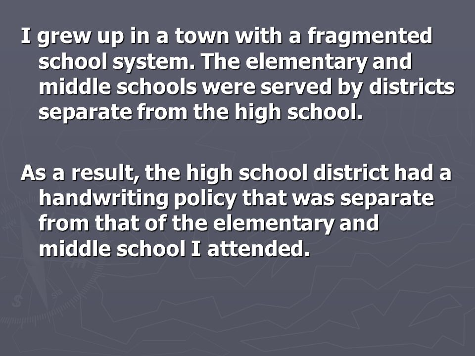 I grew up in a town with a fragmented school system. The elementary and middle schools were served by districts separate from the high school. As a re