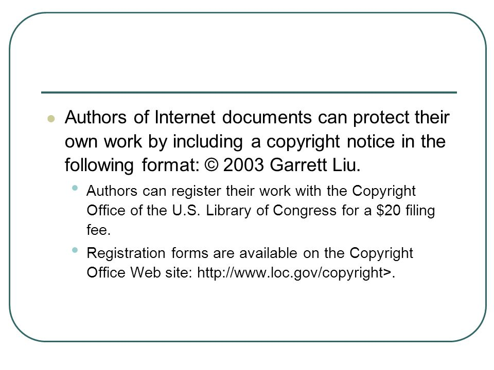 Authors of Internet documents can protect their own work by including a copyright notice in the following format: © 2003 Garrett Liu.