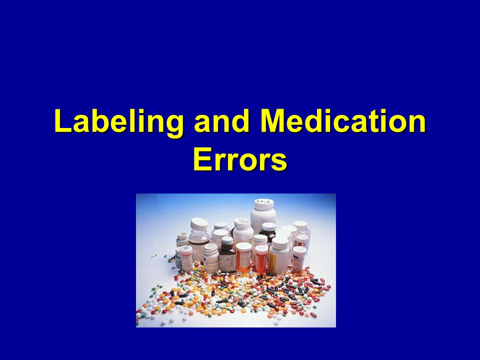 Labeling and Medication Errors