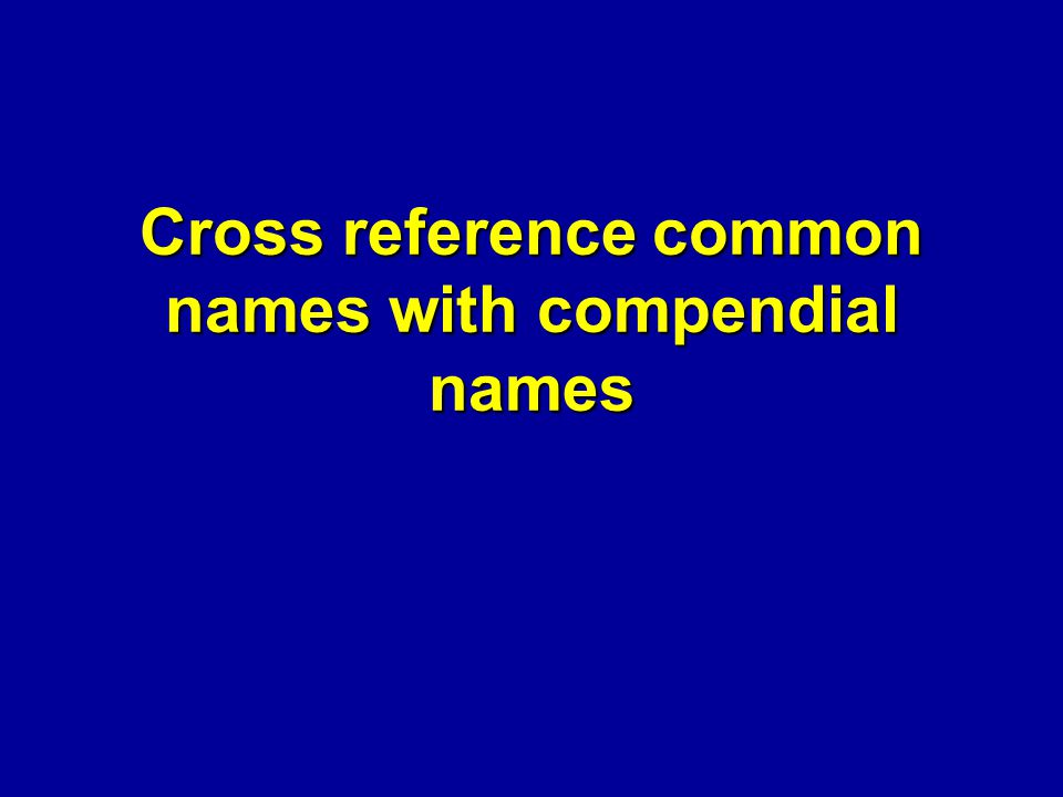 Cross reference common names with compendial names