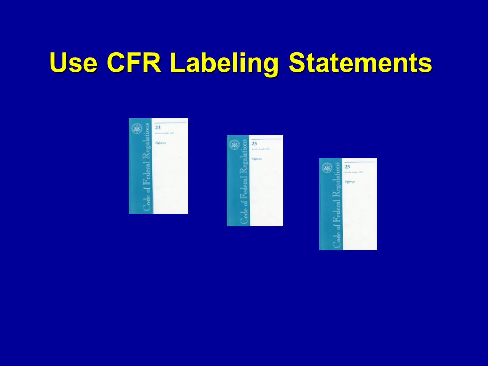Use CFR Labeling Statements