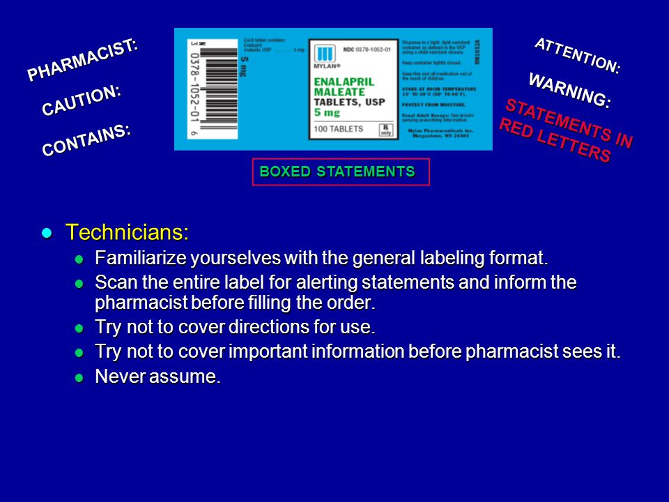 Technicians: Technicians: Familiarize yourselves with the general labeling format.