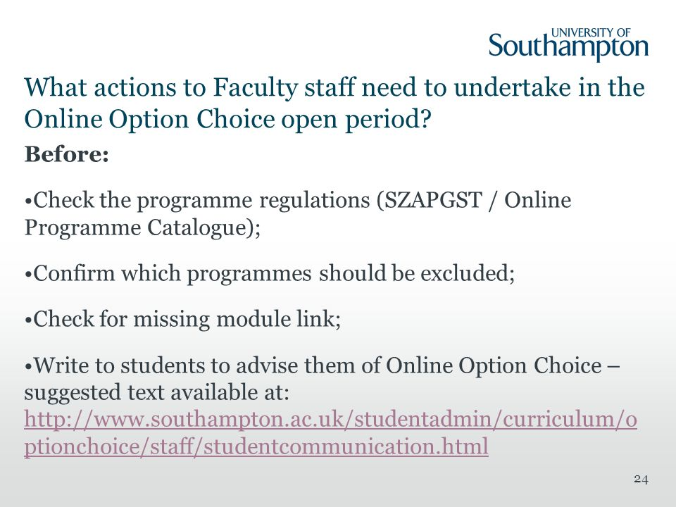 24 What actions to Faculty staff need to undertake in the Online Option Choice open period.