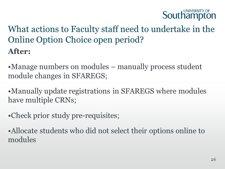 26 What actions to Faculty staff need to undertake in the Online Option Choice open period.