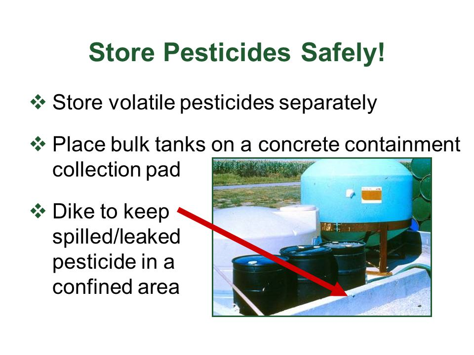 Store Pesticides Safely.