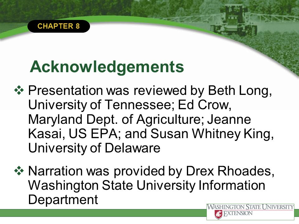 CHAPTER 8 Acknowledgements  Presentation was reviewed by Beth Long, University of Tennessee; Ed Crow, Maryland Dept. of Agriculture; Jeanne Kasai, US